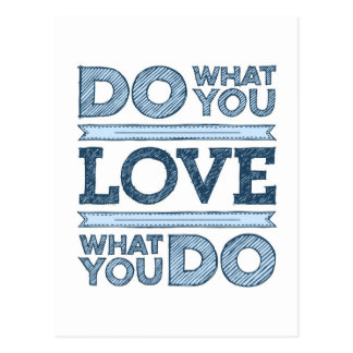 Do what you love & Love What You Do Post Cards