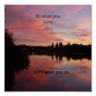 """DO what you love LOVE what you do"" poster"