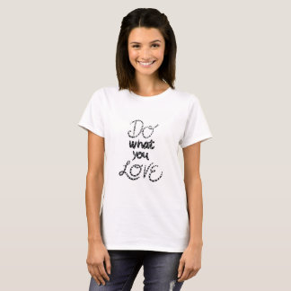 Do What You Love Motivational Quote Black Typo T-Shirt