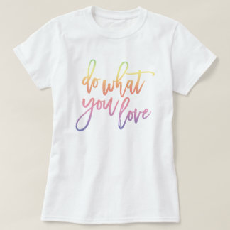Do What You Love | Pastel Rainbow Script T-Shirt