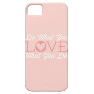 Do What You Love (pink) Case For The iPhone 5