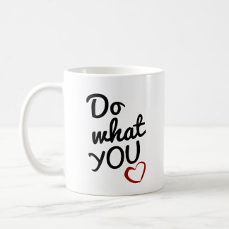 Do What You Love Quote Mug