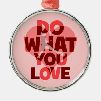 do what you love soccer Silver-Colored round decoration