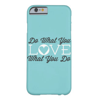 Do What You Love (Teal) Barely There iPhone 6 Case