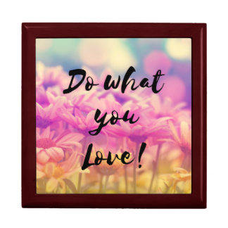 """""""Do what you Love"""" Typography Quote Flowers Gift Box"""