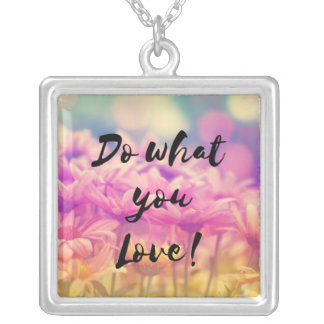 """Do what you Love"" Typography Quote Flowers Silver Plated Necklace"