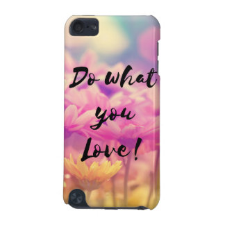 """Do what you Love"" Typography Quote Purple Flowers iPod Touch (5th Generation) Covers"