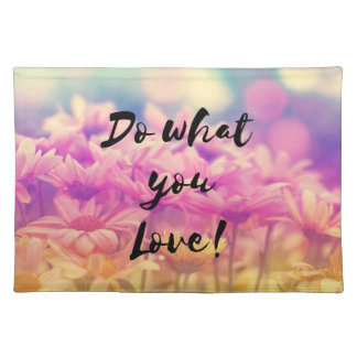 """""""Do what you Love"""" Typography Quote Purple Flowers Placemat"""