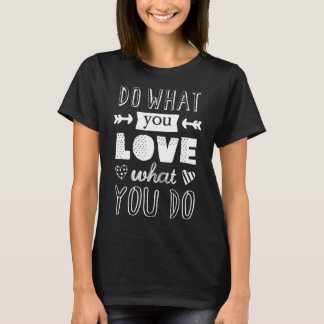 """Do what you LOVE what you do"" inspirational dark T-Shirt"