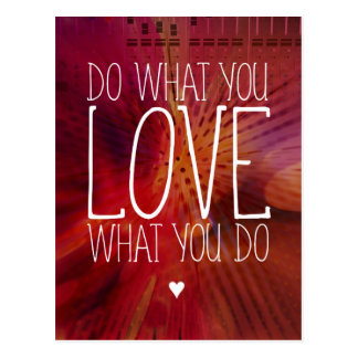 Do what you LOVE what you do Inspirational Postcard