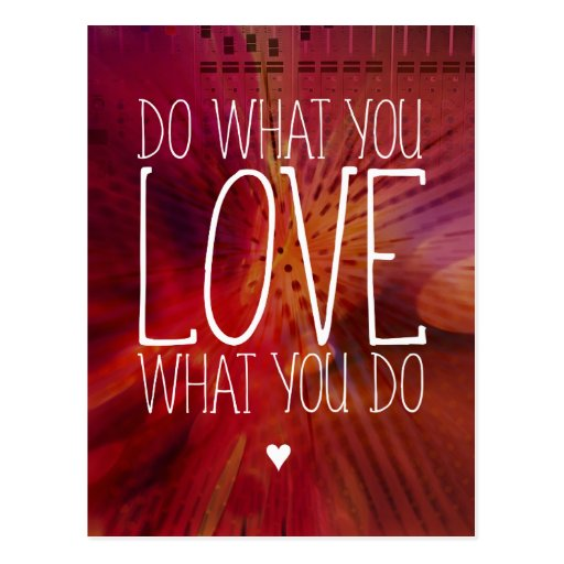 Do what you LOVE what you do Inspirational Post Card