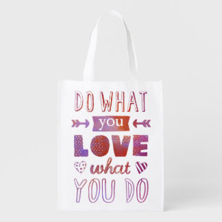"""""""Do what you LOVE what you do"""" inspirational Reusable Grocery Bag"""