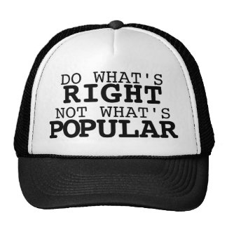 Do what's right, not what's popular cap