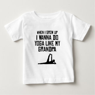 Do Yoga Like My Grandpa Baby T-Shirt