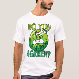 Do You Agreen? Wordplay T-Shirt
