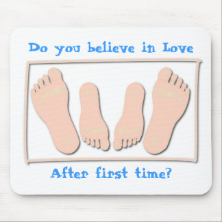 Do you believe in Love , After first time? Mouse Pad