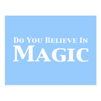 Do You Believe In Magic Gifts Post Card