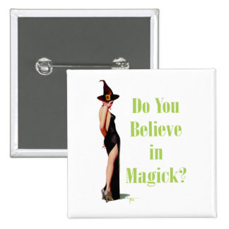 Do You Believe in Magick? 15 Cm Square Badge