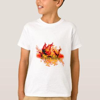 Do you believe T-Shirt