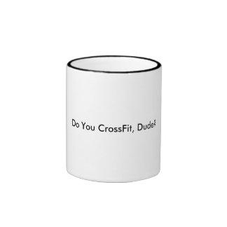 Do you CrossFit, Dude? Mugs