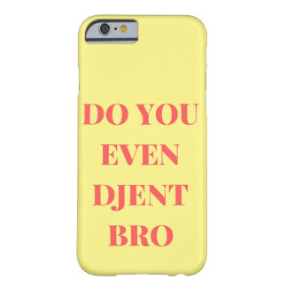 Do you even djent bro barely there iPhone 6 case