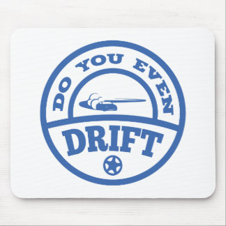 Do You Even Drift? Mouse Pad