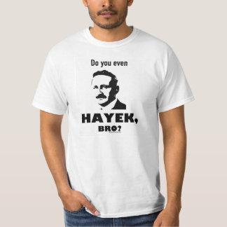 Do you even Hayek, bro? t-shirt