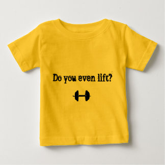 """Do you even lift?"" Baby Tee"