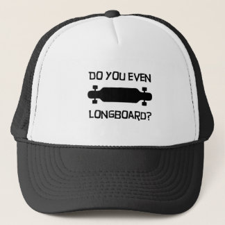 Do you even Longboard? Hat