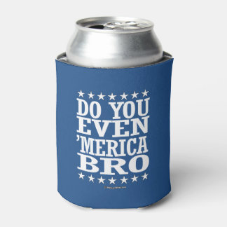 Do you Even 'Merica Bro - Patriotic Stars Can Cooler