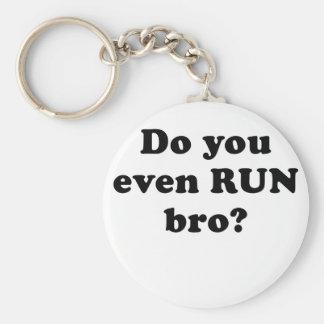 Do You Even Run Bro Basic Round Button Key Ring