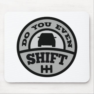 Do You Even Shift? Mouse Pad