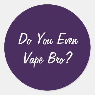 Do You Even Vape Bro? Classic Round Sticker