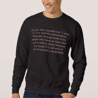 "do you ever casually say ""i ship it"" in a real... pull over sweatshirts"