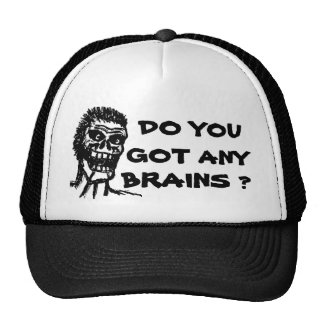 DO YOU GOT ANY BRAINS ?  ZOMBIE CAP