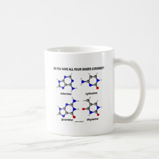Do You Have All Your Bases Covered? (DNA Bases) Coffee Mug