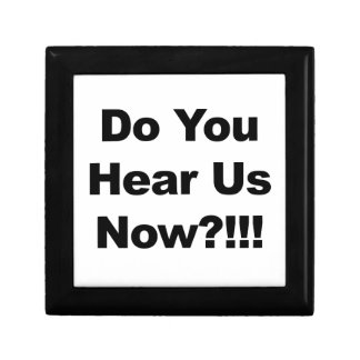 Do You Hear Us Now?!!! Gift Box