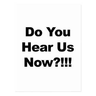 Do You Hear Us Now?!!! Postcard
