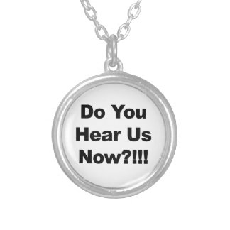 Do You Hear Us Now?!!! Silver Plated Necklace