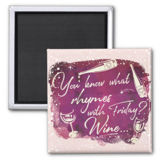 Do You Know What Rhymes With Friday - Wine | Funny Magnet