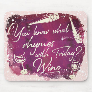 Do You Know What Rhymes With Friday -- Wine Mouse Pad