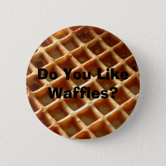 Do You Like Waffles? 6 Cm Round Badge