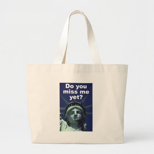 Do you miss me yet? (Liberty) Canvas Bag