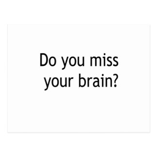 Do you miss your brain? postcard