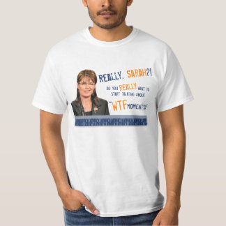 Do You Really Want to Talk About 'WTF Moments'? T-Shirt