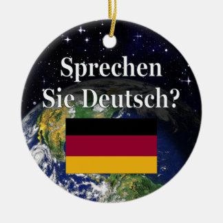 Do you speak German? in German. Flag & Earth Ceramic Ornament