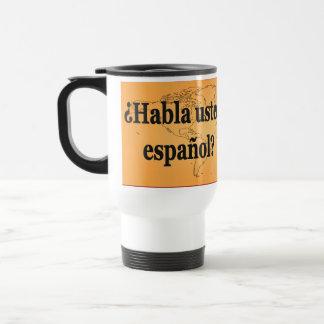 Do you speak Spanish? in Spanish. Flag bf Travel Mug
