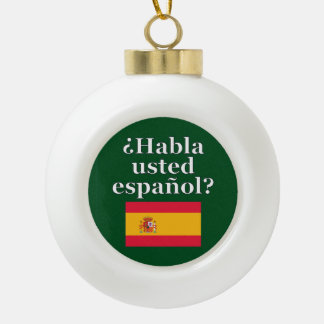 Do you speak Spanish? in Spanish. Flag Ceramic Ball Decoration