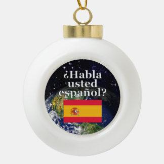Do you speak Spanish? in Spanish. Flag & Earth Ceramic Ball Decoration