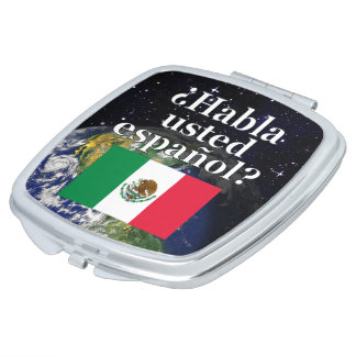 Do you speak Spanish? in Spanish. Flag & Earth Compact Mirrors